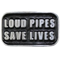 Loud Pipes Save Lives Rivet